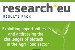 research*eu RESULTS PACK – Exploiting opportunities and addressing the challenges of biotech in the Agri-Food sector