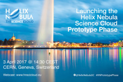 """Launching the Helix Nebula Science Cloud Prototype Phase"" webcast event, 3 April 2017, 14:30 CEST"