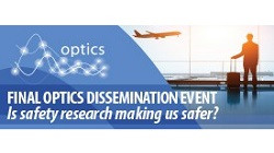 OPTICS final dissemination event - Is safety research making us safer?