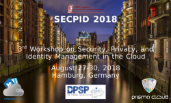 SECPID 2018 - 3rd Workshop on Security, Privacy, and Identity Management in the Cloud